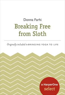 Breaking Free from Sloth: A HarperOne Select, Farhi, Donna