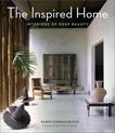 The Inspired Home: Interiors of Deep Beauty, Lehrman Bloch, Karen