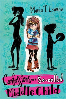 Confessions of a So-called Middle Child, Lennon, Maria T.