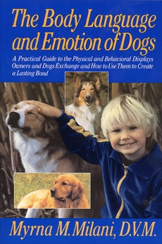 Body Language and Emotion of Dogs, Milani, Myrna