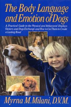 Body Language and Emotion of Dogs, Milani, Myrna