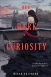 Her Dark Curiosity, Shepherd, Megan