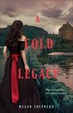 A Cold Legacy, Shepherd, Megan