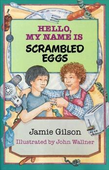 Hello, My Name Is Scrambled Eggs, Gilson, Jamie