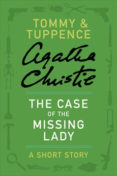 The Case of the Missing Lady: A Tommy & Tuppence Adventure, Christie, Agatha