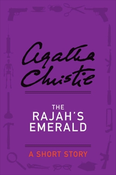 The Rajah's Emerald, Christie, Agatha