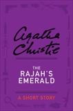 The Rajah's Emerald, Christie, Agatha