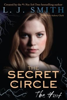 The Secret Circle: The Hunt, Smith, L. J.