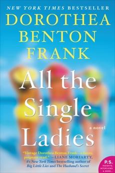 All the Single Ladies: A Novel, Frank, Dorothea Benton