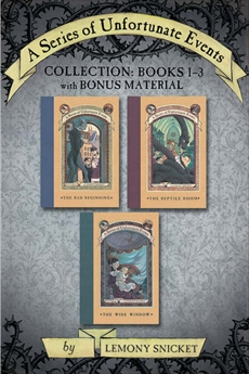 A Series of Unfortunate Events Collection: Books 1-3 with Bonus Material, Snicket, Lemony