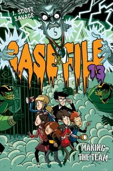 Case File 13 #2: Making the Team, Savage, J. Scott