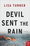 Devil Sent the Rain: A Mystery, Turner, Lisa