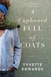 A Cupboard Full of Coats: A Novel, Edwards, Yvvette
