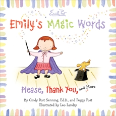 Emily's Magic Words: Please, Thank You, and More, Senning, Cindy Post & Post, Peggy