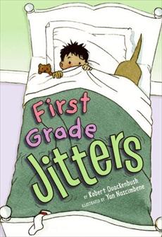 First Grade Jitters, Quackenbush, Robert