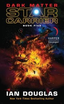 Dark Matter: Star Carrier: Book Five, Douglas, Ian