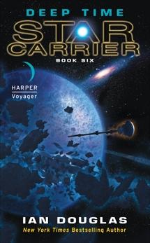 Deep Time: Star Carrier: Book Six, Douglas, Ian