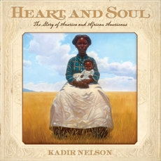 Heart and Soul: The Story of America and African Americans, Nelson, Kadir