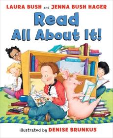 Read All About It!, Bush, Laura & Hager, Jenna Bush