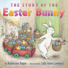 The Story of the Easter Bunny, Tegen, Katherine