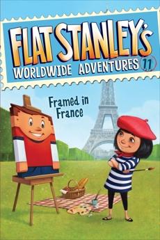 Flat Stanley's Worldwide Adventures #11: Framed in France, Brown, Jeff