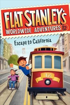 Flat Stanley's Worldwide Adventures #12: Escape to California, Brown, Jeff