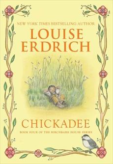 Chickadee, Erdrich, Louise