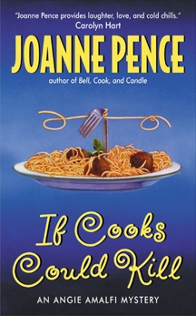 If Cooks Could Kill: An Angie Amalfi Mystery, Pence, Joanne