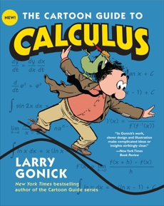 The Cartoon Guide to Calculus, Gonick, Larry