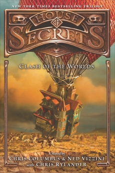 House of Secrets: Clash of the Worlds, Rylander, Chris & Columbus, Chris & Vizzini, Ned