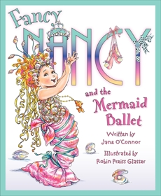 Fancy Nancy and the Mermaid Ballet, O'Connor, Jane