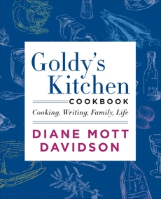 Goldy's Kitchen Cookbook: Cooking, Writing, Family, Life, Davidson, Diane Mott