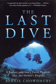 The Last Dive: A Father and Son's Fatal Descent into the Ocean's Depths, Chowdhury, Bernie