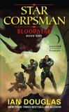 Bloodstar: Star Corpsman: Book One, Douglas, Ian