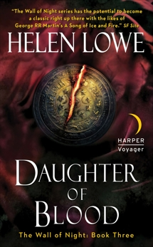 Daughter of Blood: The Wall of Night Book Three, Lowe, Helen