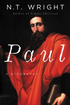Paul: A Biography, Wright, N. T.