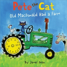 Pete the Cat: Old MacDonald Had a Farm, Dean, Kimberly & Dean, James