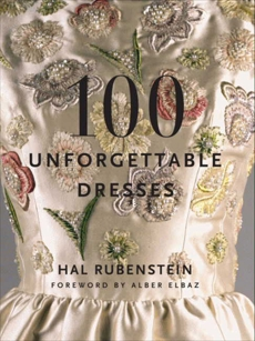 100 Unforgettable Dresses, Rubenstein, Hal