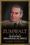 Zumwalt: The Life and Times of Admiral Elmo Russell