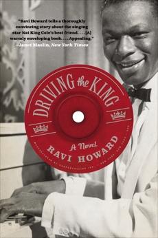 Driving the King: A Novel, Howard, Ravi
