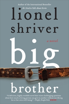 Big Brother: A Novel, Shriver, Lionel