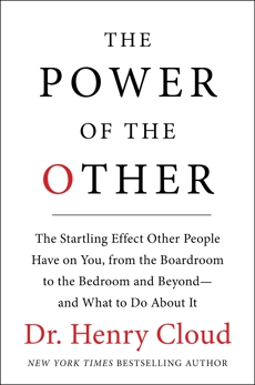 The Power of the Other: The startling effect other people have on you, from the boardroom to the bedroom and beyond-and what to do about it, Cloud, Henry