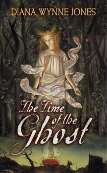 The Time of the Ghost, Jones, Diana Wynne