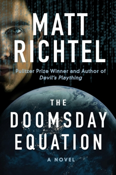 The Doomsday Equation: A Novel, Richtel, Matt