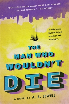 The Man Who Wouldn't Die: A Novel, Jewell, A. B.