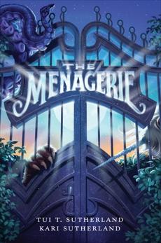 The Menagerie, Sutherland, Tui T. & Sutherland, Tui T. & Sutherland, Kari H.