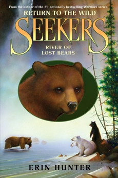 Seekers: Return to the Wild #3: River of Lost Bears, Hunter, Erin