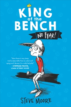 King of the Bench: No Fear!, Moore, Steve
