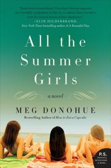 All the Summer Girls: A Novel, Donohue, Meg