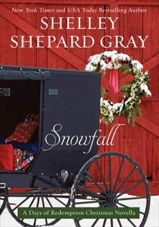 Snowfall: A Days of Redemption Christmas Novella, Gray, Shelley Shepard
